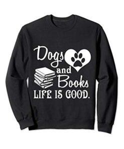 Dog And Books Are Good – Cute Animal Tee Sweatshirt